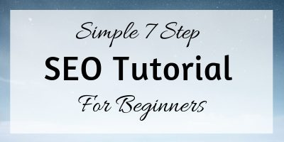 Simple 7 Step SEO Tutorial for Beginners
